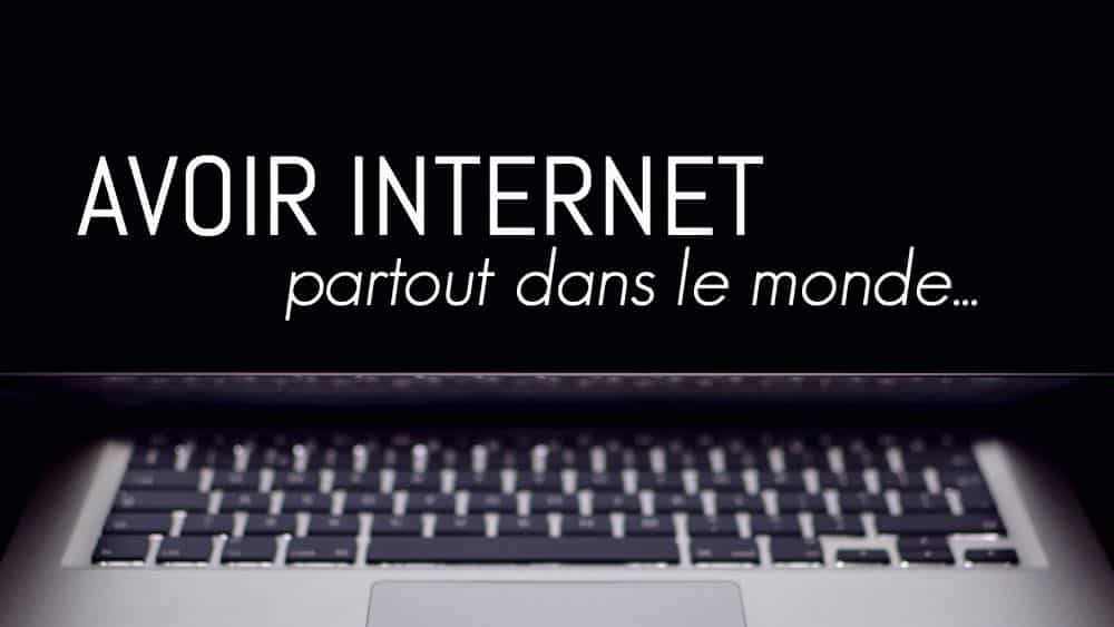 avoir internet en voyage