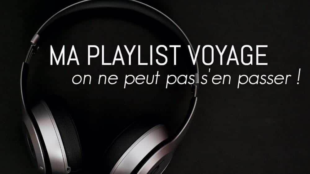 playlist musique en voyage